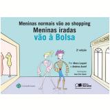 MENINAS NORMAIS VÃO AO SHOPPING, MENINAS IRADAS VÃO À BOLSA - 2ª edição (Ebook) - Mara Luquet