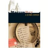 A Última Corrida (Ebook) - Marcos Rey