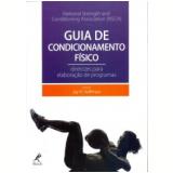 Guia De Condicionamento Físico - National Strength And Conditioning Associating (nsca)