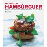 O Livro Do Hambúrguer - Paul Gayler