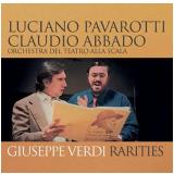 Luciano Pavarotti & Claudio Abbado - Giuseppe Verdi Rarities (CD) - Luciano Pavarotti & Claudio Abbado