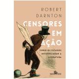Censores Em Ação - Robert Darnton
