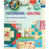 Patchwork e Quilting - Jessica Alexandrakis