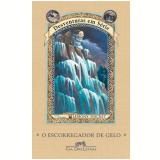 O Escorregador de Gelo (Vol. 10)  - Lemony Snicket