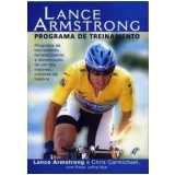 Lance Armstrong - Programa de Treinamento - Peter Joffre Nye, Lance Armstrong , Chris Carmichael