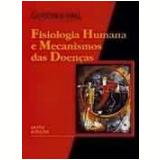 Fisiologia Humana e Mecanismos das Doenças - Arthur C. Guyton , John E. Hall