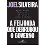 A Feijoada Que Derrubou o Governo - Joel Silveira