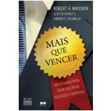 Mais que Vencer - Andrew S. Tulumello, Robert H. Mnookin, Scott R. Peppet