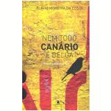 Nem Todo Canário É Belga - Flávio Moreira da Costa