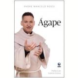 Ágape - Padre Marcelo Rossi