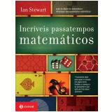 Incríveis Passatempos Matemáticos - Ian  Stewart