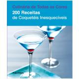 200 Receitas de Coquetéis Inesquecíveis - Hamlyn