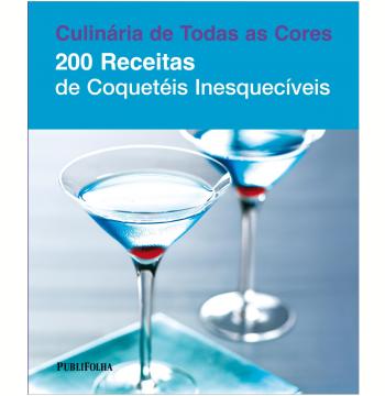 200 Receitas de Coquetéis Inesquecíveis