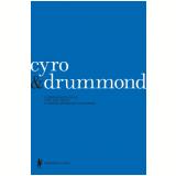 Cyro & Drummond - Carlos Drummond de Andrade, Cyro dos Anjos