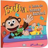 Bubba, é Hora de Tomar Banho! - Carolina Micha