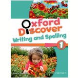 Oxford Discover 1 Writing & Spelling Bk -