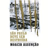 São Paulo Deve Ser Destruída - Moacir Assunção