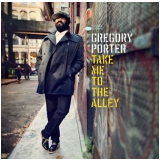 Gregory Porter - Take Me To The Alley (CD) - Gregory Porter