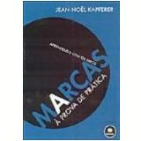 Marcas à Prova de Prática Aprendendo com os Erros - Jean-Noel Kapferer