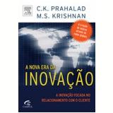 A Nova Era da Inovação - C. K Prahalad, M. S. Krishnan