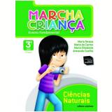Marcha Crian�a Ci�ncias Naturais Ensino Fundamental 3� Ano/2� S�rie - Armando Coelho de Carvalho Neto, Maria Elisabete Martins Antunes, Maria do Carmo Tavares da Cunha