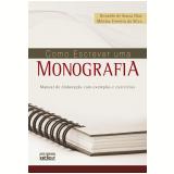 Como Escrever uma Monografia - Donaldo de Souza Dias, Mônica Ferreira da Silva