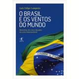 O Brasil e os Ventos do Mundo - Luis Felipe Lampréia