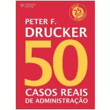 50 Casos Reais de Administração - Peter F. Drucker