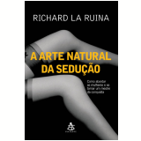 A Arte Natural da Sedu��o  - Richard La Ruina