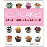 Cupcakes para Todos os Gostos - Gail Wagman