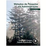 Métodos de Pesquisa em Administração  - Donald R. Cooper, Pamela S. Schindler