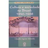 Cultura E Sociedade No Brasil 1940-1968 - Claudio Aguiar Almeida