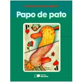 Papo De Pato - Bartolomeu Campos de Queirós