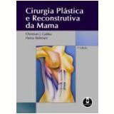 Cirurgia Plastica E Reconstrutiva Da Mama - Heinz Bohmert