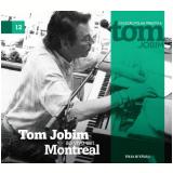 Tom Jobim ao vivo em Montreal (Vol. 12) - Folha de S.Paulo (Org.)