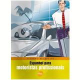Espanhol Para Motoristas Profissionais - Braulio Alexandre B. Rubio