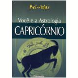 Você e a Astrologia - Capricórnio (Ebook) - Bel-Adar