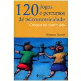 120 Jogos e Percursos De Psicomotricidade - Giovanna Paesani