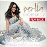 Perlla - Noite De Paz - Canções Pra Celebrar (playback) (CD) - Perlla