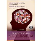 Transtornos Da Aprendizagem - Lygia Ohlweiler, Newra Tellechea Rotta, Rudimar dos Santos Riesgo