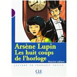 Arsene Lupin - Les Huit Coups De L´Horloge - Niveau 1 - Catherine Barnoud-bedel
