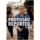 Profissão Repórter 10 Anos - Caco Barcellos