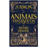 Animais Fantásticos e Onde Habitam - J.k. Rowling
