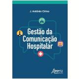 Gestão da Comunicação Hospitalar - José Antônio Ferreira Cirino