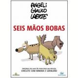 Seis Mãos Bobas - Angeli, Glauco, Laerte