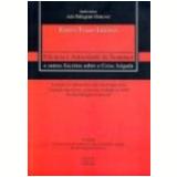 Efic�cia e Autoridade da Senten�a e Outros Escritos sobre a Coisa Julgada 4� Edi��o - Enrico Tullio Liebman
