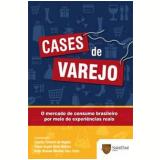 Cases de Varejo - Claudio Felisoni de Angelo, Nuno Manoel Martins Dias Fouto, Flávia Angeli Ghisi Nielsen