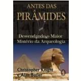 Antes das Pirâmides - Christopher Knight, Alan Butler