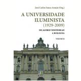 A Universidade Iluminista (Vol. 2) (1929 - 2009)  - Jose Carlos Souza Araujo (Org.)
