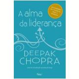 A Alma da Liderança - Deepak Chopra